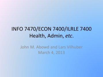 INFO 7470/ECON 7400/ILRLE 7400 Health, Admin, etc.