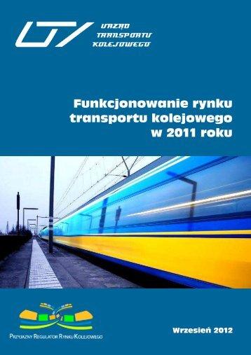 Funkcjonowanie rynku transportu kolejowego w 2011 roku - Urząd ...