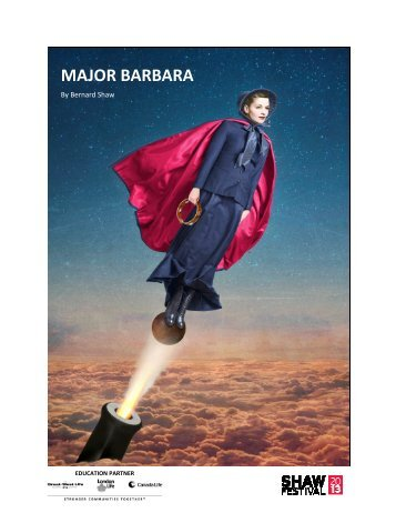 the Major Barbara study guide. - Shaw Festival Theatre