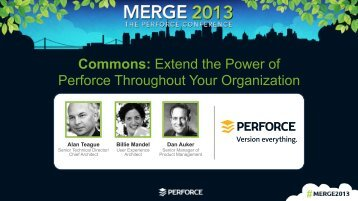 Commons: Extend the Power of Perforce Throughout Your ...
