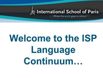 Welcome to the ISP Language Continuum… - International School ...