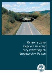 Ochrona dziko żyjących zwierząt przy inwestycjach drogowych w ...