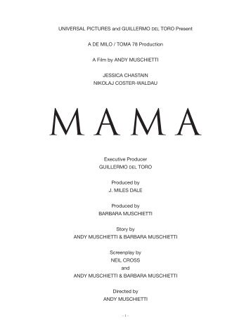 Mama – Production Notes - I Watch Mike