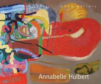 Annabelle Hulbert - pdf catalogue of the exhibition - Adam Gallery