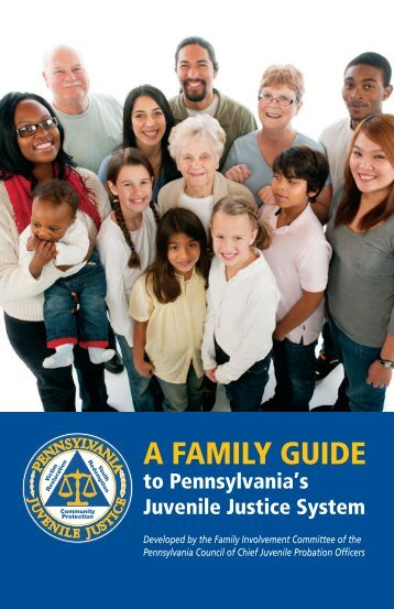 A Family Guide to PA's Juvenile Justice System - Pennsylvania ...