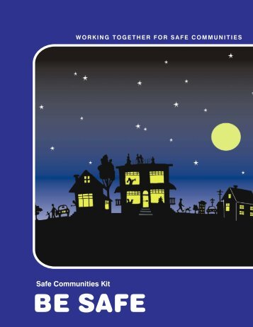 Safe Communities Kit: Be Safe - Ministry of Justice