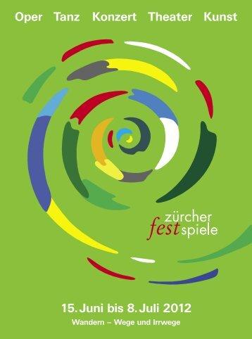 Oper Tanz Konzert Theater Kunst 15. Juni bis 8. Juli 2012
