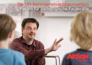 Die UN-Behindertenrechtskonvention · Fakten für ... - Aktion Mensch