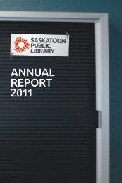 2011 Annual Report - Saskatoon Public Library