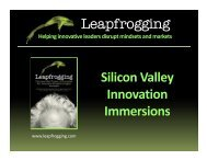 Leapfrogging p gg g Silicon Valley I i Innovation Immersions