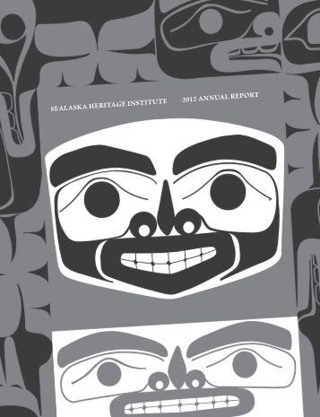 SEALASKA HERITAGE INSTITUTE 2012 ANNUAL REPORT