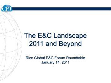 The E&C Landscape 2011 and Beyond - the Rice Global ...