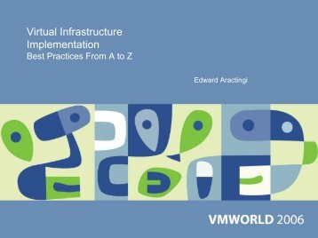 Virtual Infrastructure Implementation Best Practices From ... - VMware