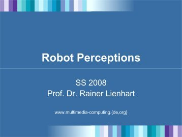 Robot Perceptions - Multimedia Computing and Computer Vision Lab