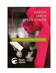 Download het beleidsplan 2012-16 in pdf - Koor & Stem