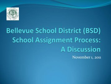 Board School Assignment Plan Presentation 11011 .pdf - Bellevue ...