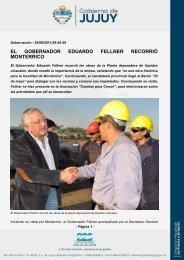 EL GOBERNADOR EDUARDO FELLNER RECORRIÓ MONTERRICO