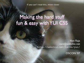 Making the hard stuff fun & easy with YUI CSS