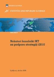 Nekateri kazalniki IKT za podporo strategiji i2010 - Statistični urad ...