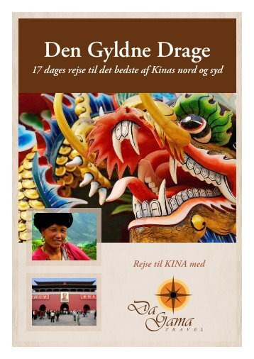 Den Gyldne Drage 17 dages rejse til det bedste af ... - DaGama Travel