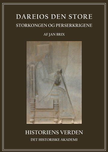 Dareios den Store. Storkongen og Perserkrigene - Historiens Verden