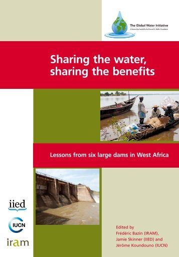 Sharing the Water Sharing the Benefits: Lessons from six ... - IUCN