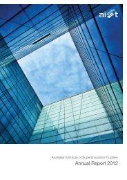 Annual Report 2012 - Australian Institute of Superannuation Trustees
