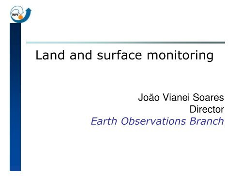 Land and surface monitoring - INPE/OBT/DGI