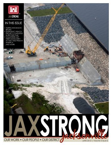 JUNE 2013 | Volume 5 Issue 6 - Jacksonville District - U.S. Army