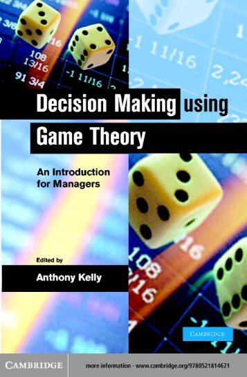 Decision Making using Game Theory: An introduction for managers
