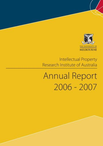 Annual Report 2006 - 2007 - Intellectual Property Research Institute ...