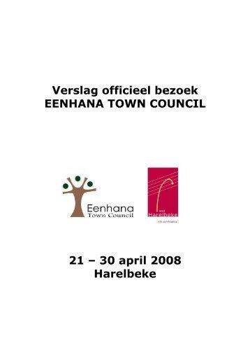 Verslag officieel bezoek Eenhana Town Council ... - Stad Harelbeke