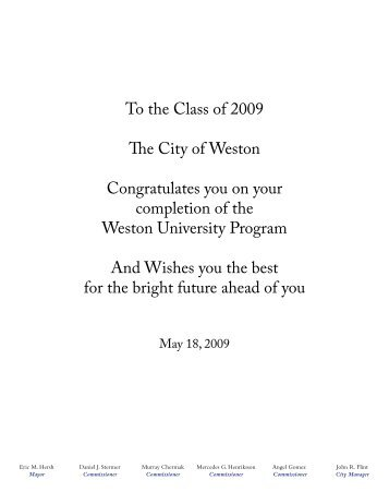 To the Class of 2009 The City of Weston Congratulates you on your ...