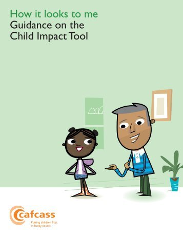 How it looks to me Guidance on the Child Impact Tool - Cafcass