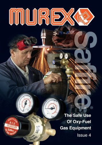 The Safe Use Of Oxy Fuel - Murex