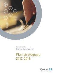 Plan stratégique 2012-2015 - Secrétariat du conseil du trésor ...