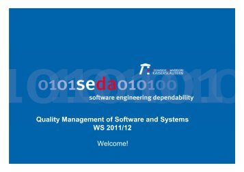 Quality Management of Software and Systems WS 2011/12 Welcome!
