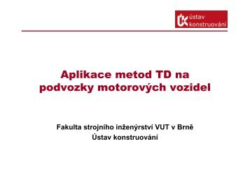 Aplikace metod TD na podvozky motorových vozidel
