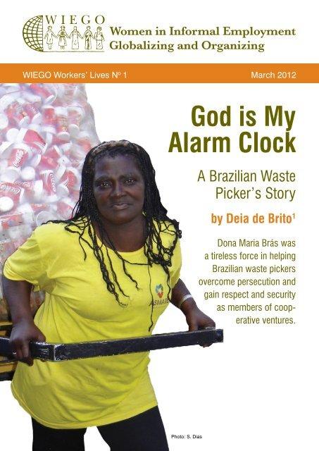 God is My Alarm Clock: A Brazilian Waste Picker's Story - WIEGO