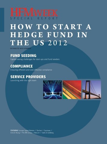 HOW TO START A HEDGE FUND IN THE US 2012 - HFMWeek