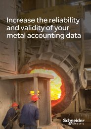 Increase the reliability and validity of your metal ... - Schneider Electric