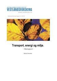 Transport, miljø og energi. Opprinnelig sluttrapport juli 2010.