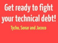 Get Ready To Fight Your Technical Debt! - EclipseCon