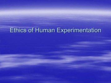 Ethics of Human Experimentation