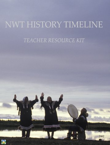 NWT History Timeline: Teacher Resource Kit - Education, Culture ...