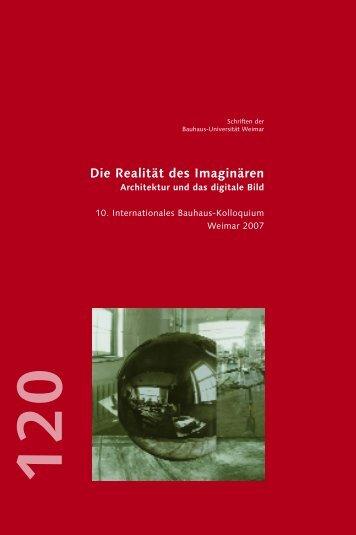 Die Realität des Imaginären - Bauhaus-Universität Weimar
