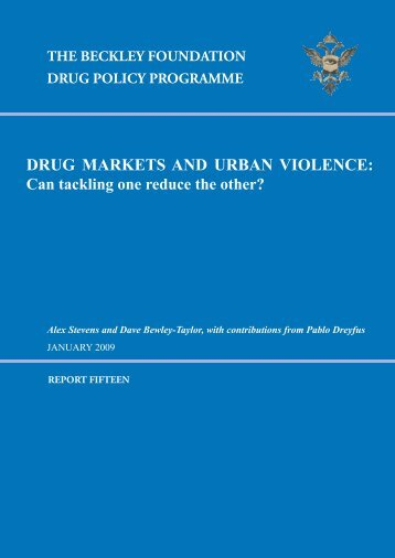 DRUG MARKETS AND URBAN VIOLENCE: - Beckley Foundation