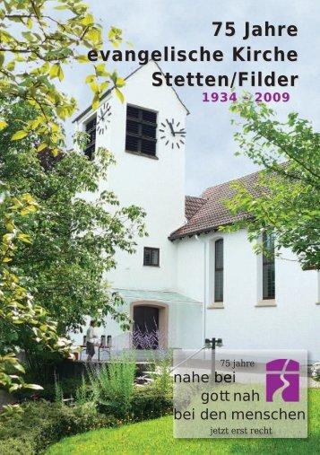 75 Jahre evangelische Kirche Stetten/Filder 1934 – 2009