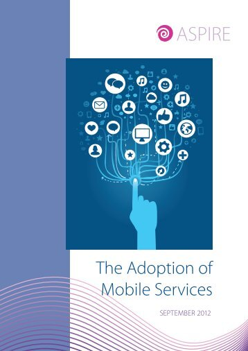 ASPIRE Topic Report - The Adoption of Mobile Services - Terena