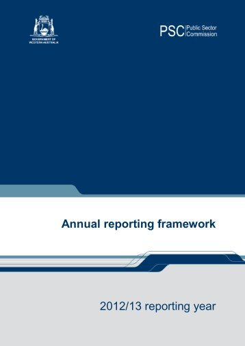 Annual reporting framework 2012/13 reporting year - Public Sector ...